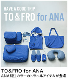 TO&FRO for ANA